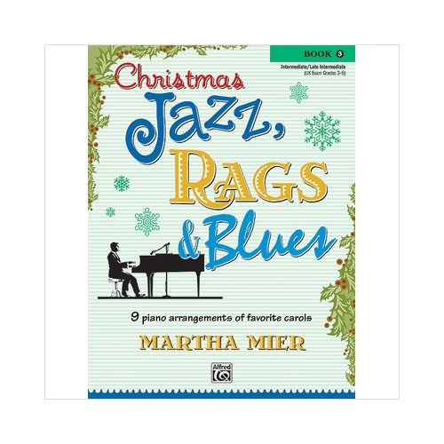 Alfred 00-26139 Christmas Jazz- Rags & Blues- Book 3 - Music Book