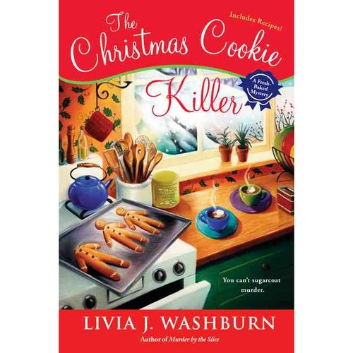 The Christmas Cookie Killer: A Fresh-baked Mystery