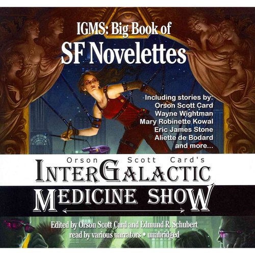 Orson Scott Card's Intergalactic Medicine Show: Big Book of SF Novelettes; Library Edition