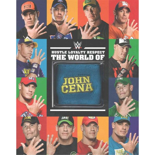 Hustle Loyalty Respect: The World of John Cena