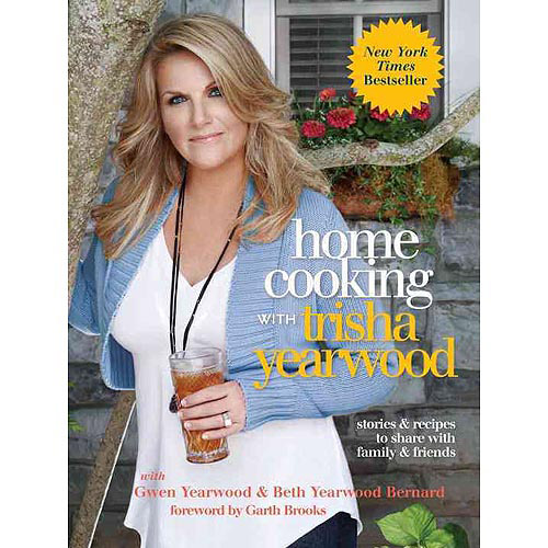 Home Cooking With Trisha Yearwood: Stories & Recipes to Share With Family & Friends