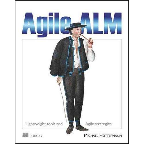Agile ALM: Lightweight Tools and Agile Strategies