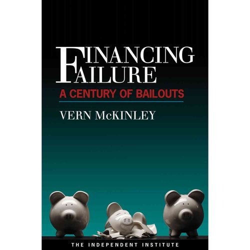 Financing Failure: A Century of Bailouts