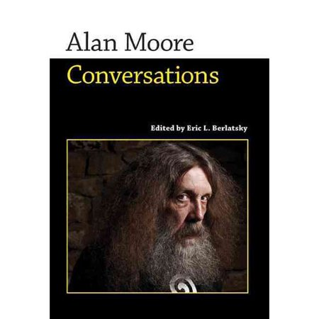Alan Moore: Conversations by