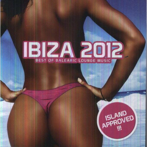 Ibiza 2012: Best Of Balearic Lounge Music