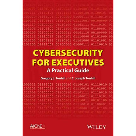 Cybersecurity for Executives: A Practical Guide by