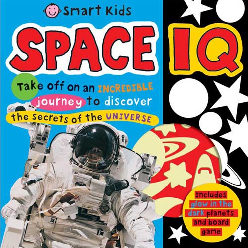 Smart Kids Space IQ: hOLD ON TIGHT, YOUR INCREDIBLE JOURNEY IS ABOUT TO BEGIN