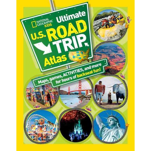 National Geographic Kids Ultimate U.S. Road Trip Atlas: Maps, Games, Activities, and More for Hours of Backseat Fun!