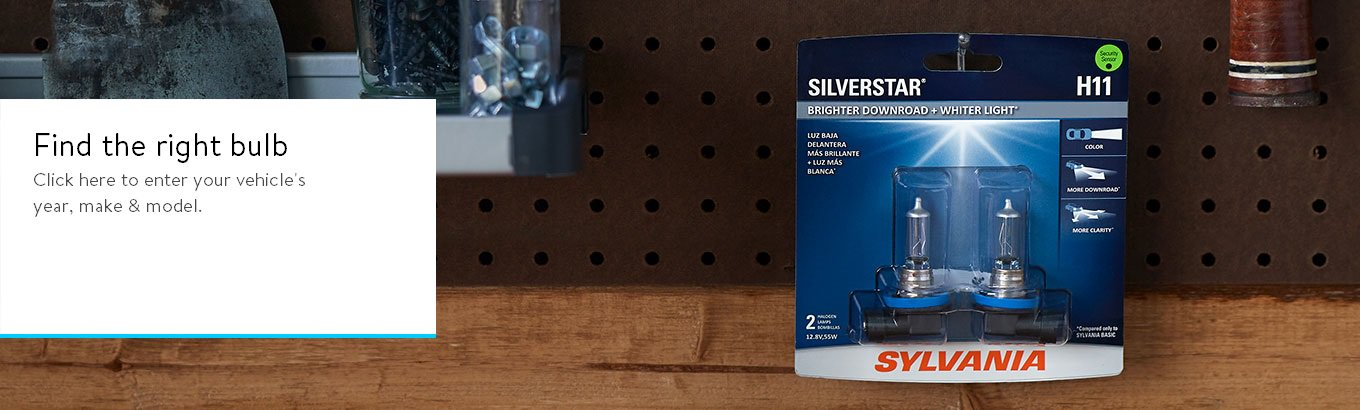 Find the right bulb: Enter your vehicle's year, make and model.