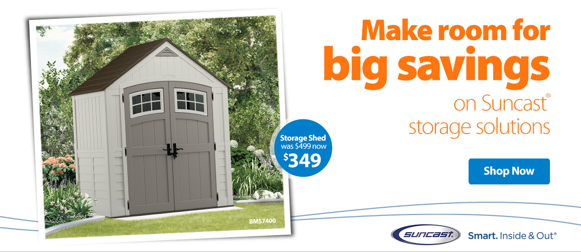 Make room for big savings on Suncast storage solutions