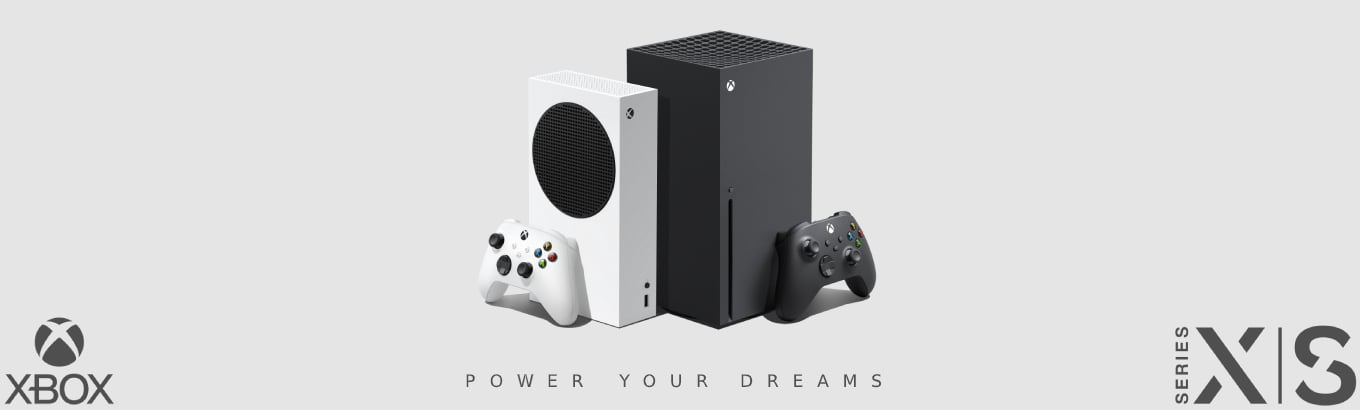 Xbox Series X|S. Power your dreams.