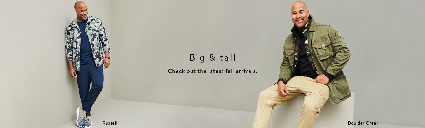 Big & tall. Check out the latest fall arrivals, featuring Boulder Creek & Russell. Shop now.