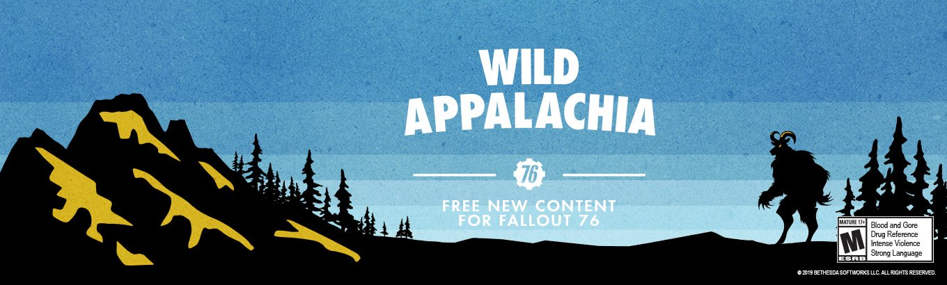 Wild Appalachia, free new content for Fallout 76.  Available now.
