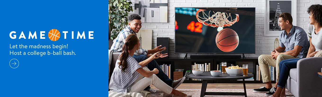 Let the madness begin! TVs and more for your college b-ball bash. Shop now.