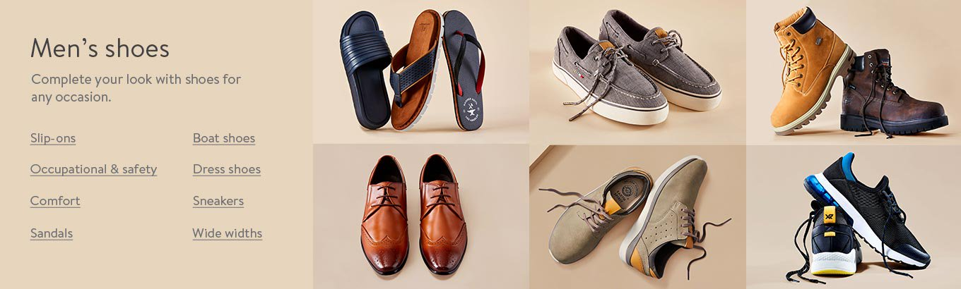 Men's shoes. Complete your look with shoes for any occasion. Slip-ons. Boat shoes. Occupational and safety. Dress shoes. Comfort. Sneakers. Sandals. Wide widths.