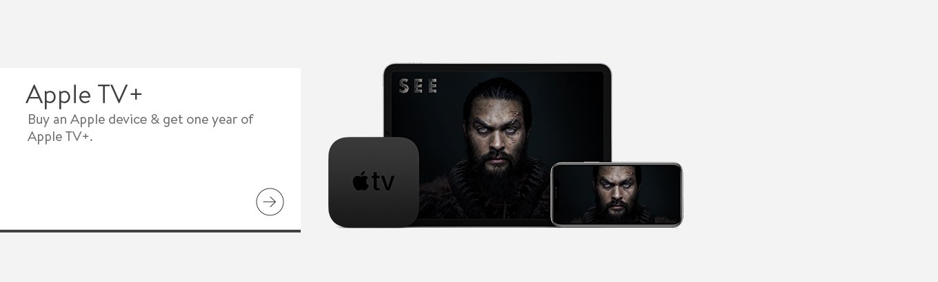 Apple TV+. Buy an Apple device & get one year of Apple TV+.