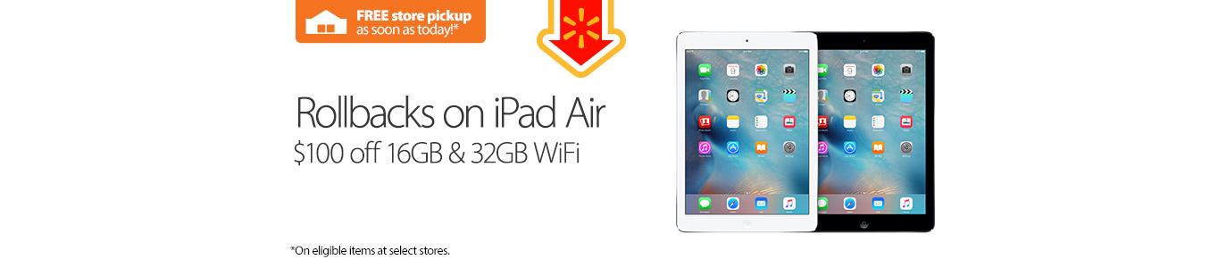 iPad Air on Rollback. $100 off.