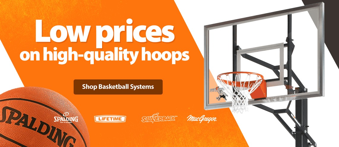 Low Prices on High Quality Hoops