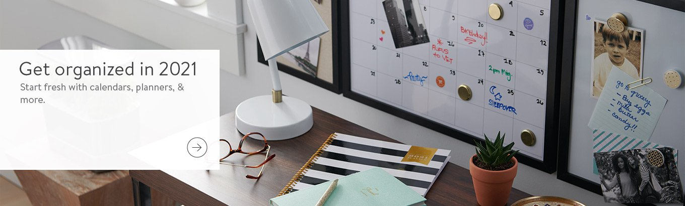 Get organized in 2021. Start fresh with calendars, planners, & more.