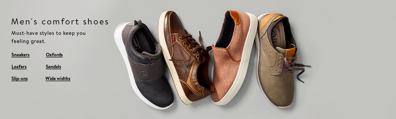 Men's comfort shoes. Must-have styles to keep you feeling great. Shop sneakers. Shop loafers. Shop wide widths. Shop slip-ons. Shop oxfords. Shop sandals.
