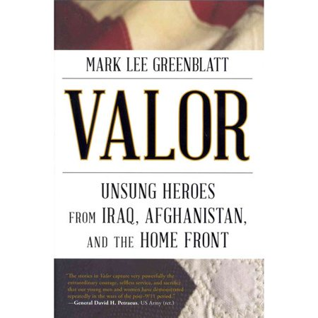 Valor: Unsung Heroes from Iraq, Afghanistan, and the Home Front