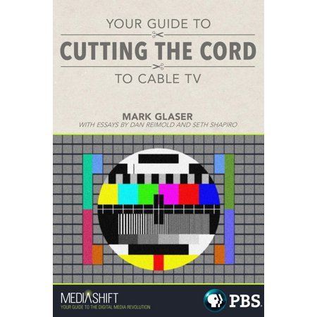 - Your Guide to Cutting the Cord to Cable TV - eBook