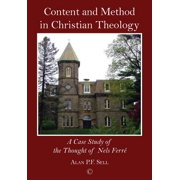 Content and Method in Christian Theology : A Case Study of the Thought of Nels Ferre