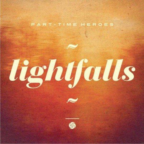 Part Time Heroes - Lightfalls [CD]