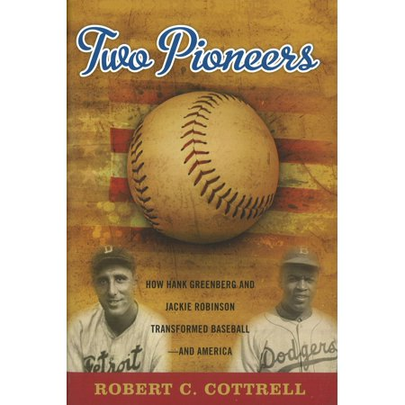 Hank Greenberg Baseball Player - Two Pioneers : How Hank Greenberg and Jackie Robinson Transformed Baseball--and America