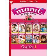 Mami Staffel 1 – Familienroman - eBook