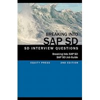Breaking Into SAP SD : SAP SD Interview Questions, Answers, and Explanations (SAP SD Job Guide)