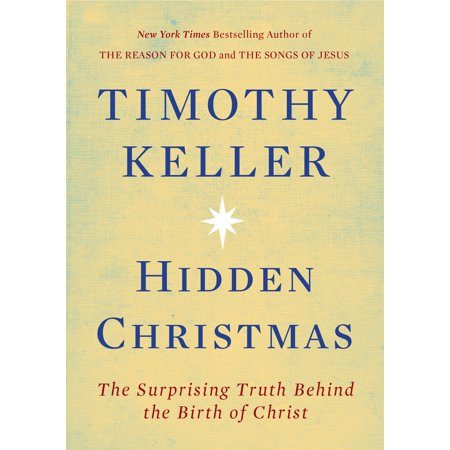 Hidden Christmas : The Surprising Truth Behind the Birth of