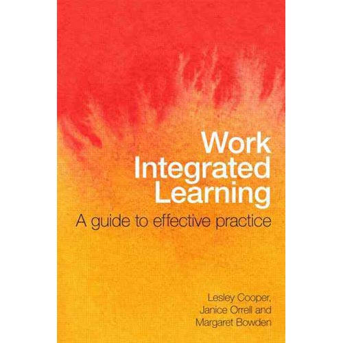 Work Integrated Learning : A Guide to Effective Practice