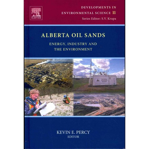 Alberta Oil Sands: Energy, Industry and the Environment