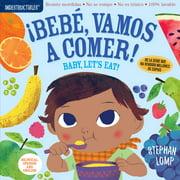 Indestructibles: Bebé, vamos a comer! / Baby, Let's Eat! - Paperback