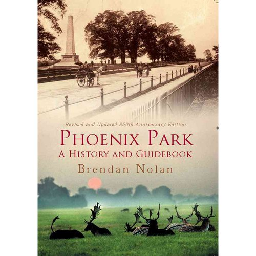 Phoenix Park: A History and Guidebook