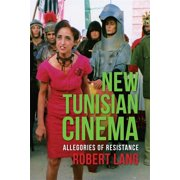 Film and Culture: New Tunisian Cinema: Allegories of Resistance (Paperback)