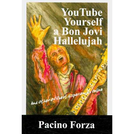 Youtube Yourself A Bon Jovi Hallelujah  And Other Offbeat Experiences Online