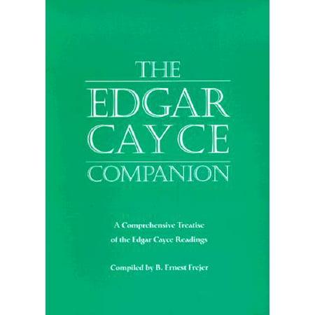 The Edgar Cayce Companion : A Comprehensive Treatise of the Edgar Cayce (Edgar Cayce Massage)