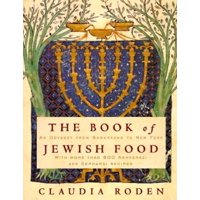The Book of Jewish Food : An Odyssey from Samarkand to New York: A Cookbook