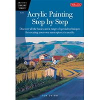Artist's Library (Paperback): Acrylic Painting Step by Step: Discover All the Basics and a Range of Special Techniques for Creating Your Own Masterpieces in Acrylic (Paperback)