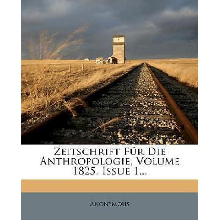Zeitschrift F R Die Anthropologie  Volume 1825  Issue 1