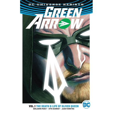 Green Arrow Vol. 1: The Death and Life Of Oliver Queen (Arrow Of Light)