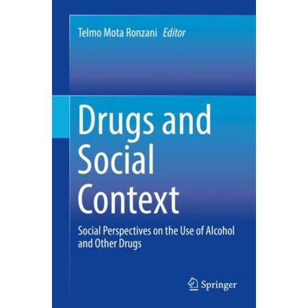 Other Alcohol - Drugs and Social Context : Social Perspectives on the Use of Alcohol and Other Drugs
