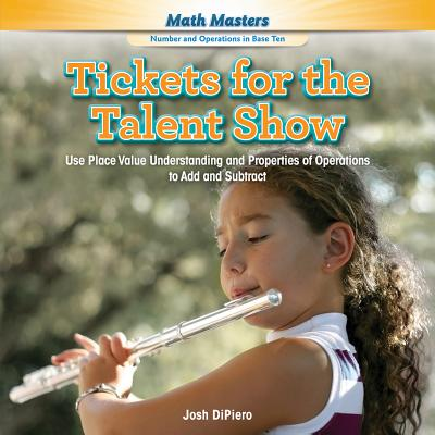 Tickets for the Talent Show : Use Place Value Understanding and Properties of Operations to Add and Subtract
