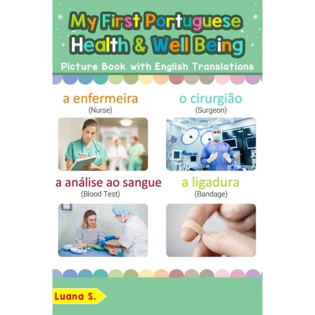 My First Portuguese Health and Well Being Picture Book with English Translations -