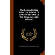 The Roman History from the Building of Rome to the Ruin of the Commonwealth, Volume 2