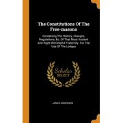 The Constitutions of the Free-Masons (Hardcover)