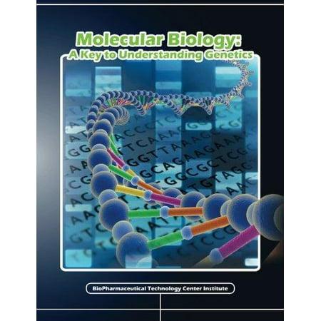 Molecular Biology  A Key To Understanding Genetics