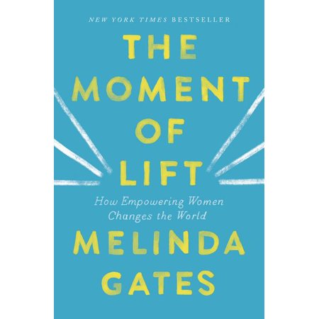 The Moment of Lift : How Empowering Women Changes the World (Hardcover)
